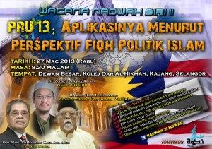Wacana PRU 13: Aplikasinya Menurut Fiqh Politik Islam, Anjuran Nadwah Ilmuwan Malaysia, pada 27 Mac 2013 (Rabu), 8.30 malam, Dewan Besar, Kolej Dar Al-Hikmah, Sungai Ramal Dalam, Kajang, Selangor Darul Ehsan